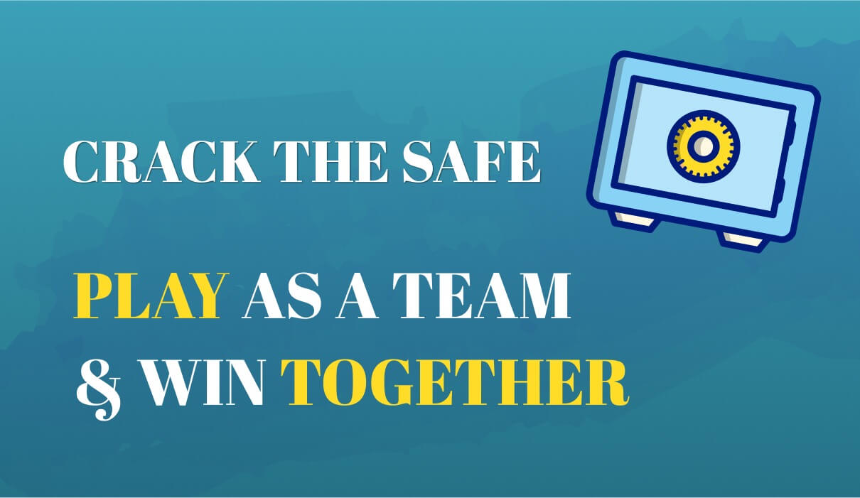 Crack The Safe – Play As A Team & Win Together