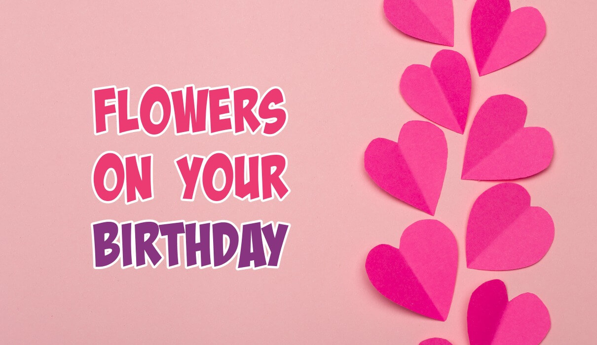 Flower On Your Birthday