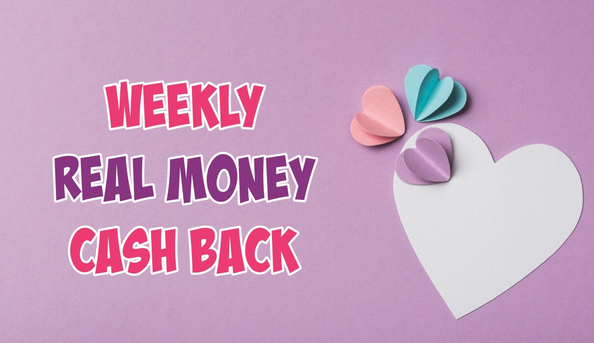 Weekly Real Money Cash Back