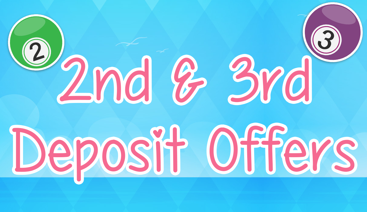 2ND & 3RD DEPOSIT OFFERS