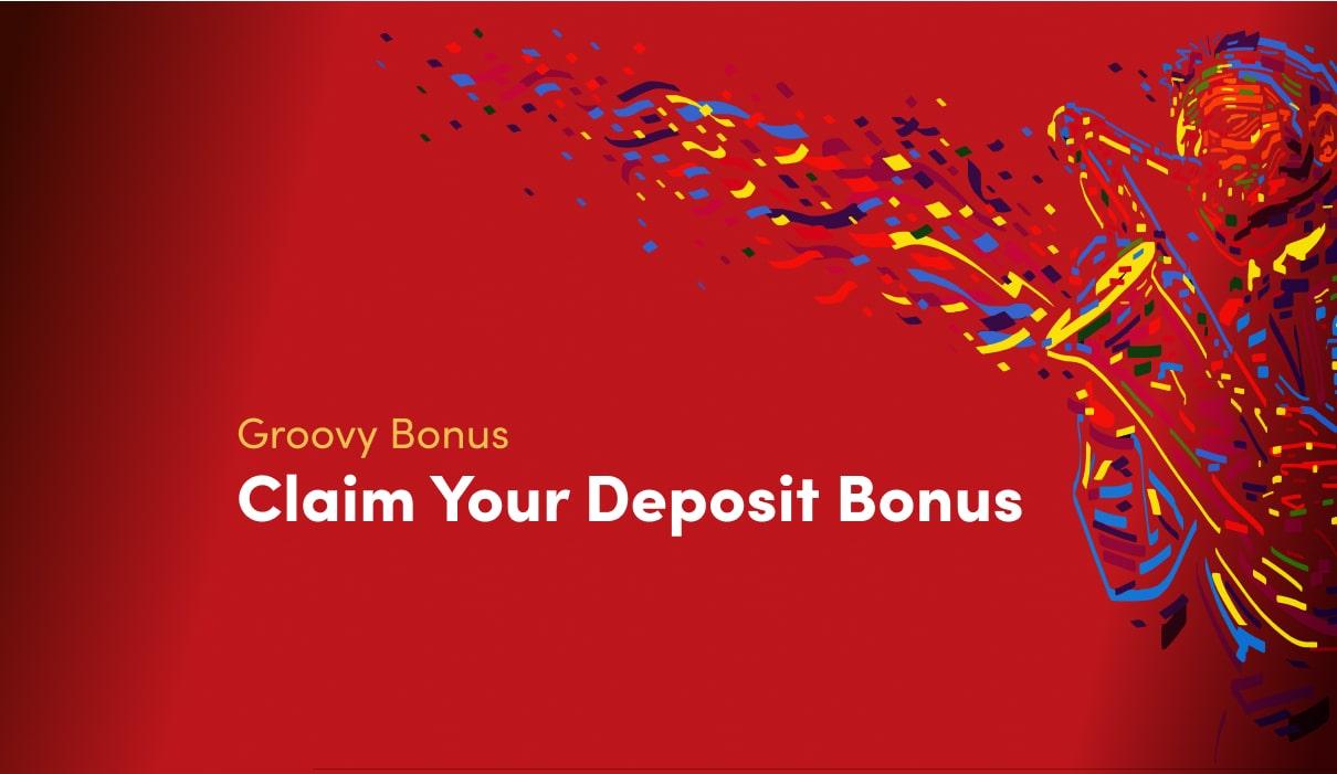 Groovy Deposit Bonus
